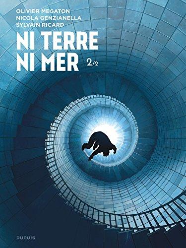 Ni Terre ni Mer - tome 2 - Ni Terre ni Mer 2/2