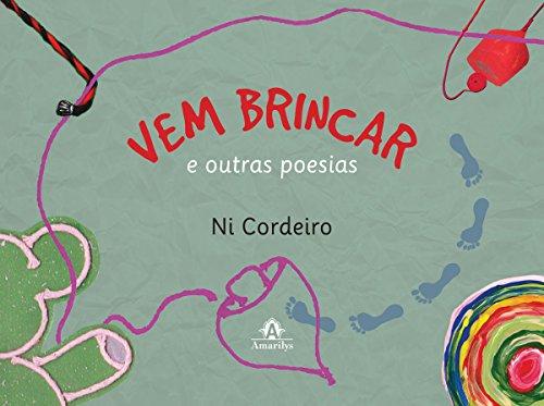 Vem Brincar e Outras Poesias (Portuguese Edition) por Ni Cordeiro