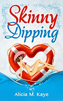 Skinny Dipping (Skinny Sagas) (English Edition) par [Kaye, Alicia M]