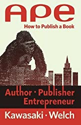 APE: Author, Publisher, Entrepreneur-How to Publish a Book by Guy Kawasaki (2012-12-10)