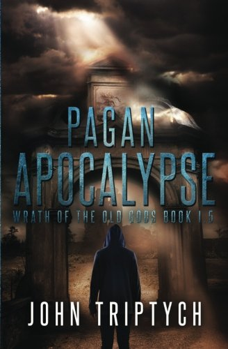 Pagan Apocalypse: Volume 1 (Wrath of the Old Gods (Young Adult Series))