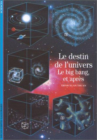 Le Destin de l'univers : Le Big-bang, et après