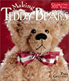 Making Teddy Bears: Projects, Patterns, History, Lore: Celebrating 100 Years - Projects, Patterns, History, Lore