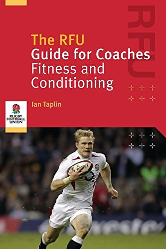 The RFU Guide for Coaches: Fitness and Conditioning por Ian Taplin