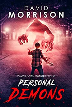 Personal Demons (Jason Storm, Monster Hunter Book 1) (English Edition) par [Morrison, David]