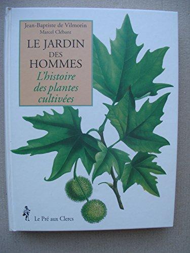 Le Jardin des Hommes - L'histoire des plantes cultivees