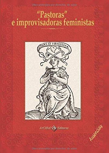 """""""Pastoras"""" E Improvisadoras Feministas"""