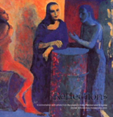 Reflections 2002: In Conversation with Artists from Bangladesh,India,Pakistan and Sri Lanka Shisha...