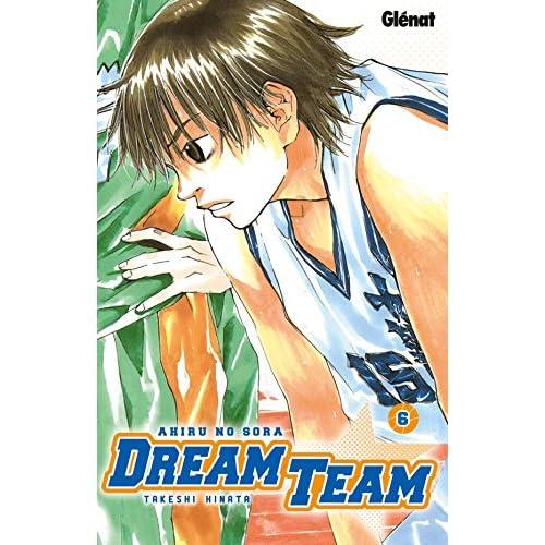 Dream Team - Tome 06: Ahiru no Sora