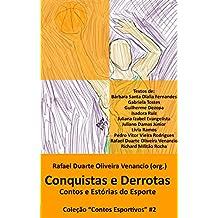 Conquistas e Derrotas: Contos e Estórias do Esporte (Contos Esportivos Livro 2) (Portuguese Edition)