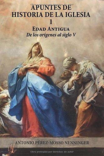 APUNTES DE LA HISTORIA DE LA IGLESIA I