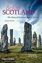 Before Scotland: The Story of Scotland Before History by Alistair Moffat (2009-06-29)