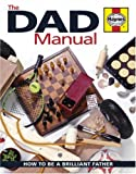 ISBN: 1844254437 - Dad Manual: How to Be a Brilliant Father (Haynes Book)