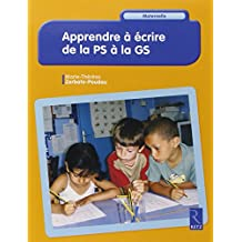Apprendre à écrire de la PS à la GS
