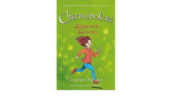 Charmseekers: Zorgan and the Gorsemen: Book 12