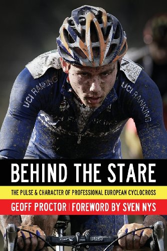 Preisvergleich Produktbild Behind the Stare: The Pulse & Character of Professional European Cyclocross
