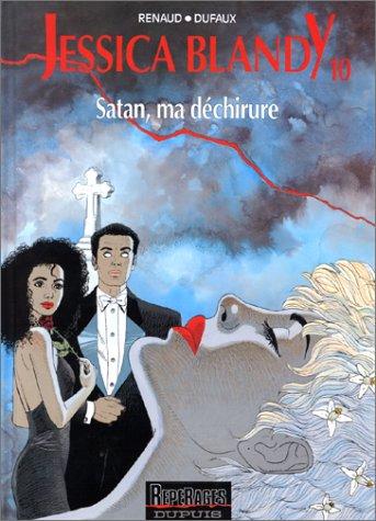 Jessica Blandy, tome 10 : Satan, ma déchirure