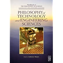 Philosophy of Technology and Engineering Sciences: 9 (Handbook of the Philosophy of Science)