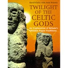 Twilight of the Celtic Gods: Exploration of Britain's Hidden Pagan Traditions