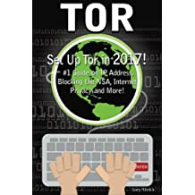 Tor: How to Set Up Tor! #1 Guide On IP Address, Blocking The NSA, Internet Privacy and More! (computer hacking, programming languages, hacking for dummies)