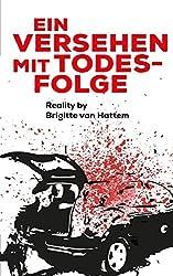 Ein Versehen mit Todesfolge: Reality by Brigitte van Hattem