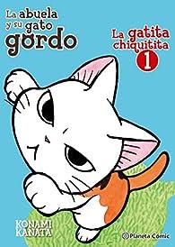 La gatita chiquitita nº 01/02: La abuela y su gato gordo par Konami Kanata