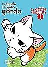 La gatita chiquitita nº 01/02: La abuela y su gato gordo par Kanata