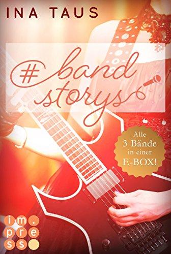 #bandstorys: Alle Bände der romantisch-rockigen #bandstorys in einer E-Box!