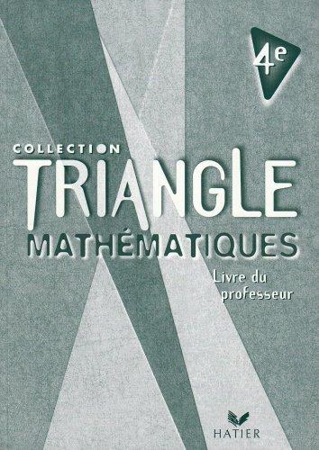 Triangle : Mathématiques, 4ème (livre du professeur)
