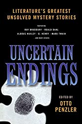 Uncertain Endings: Literature's Greatest Unsolved Mystery Stories by Otto Penzler (2008-09-17)
