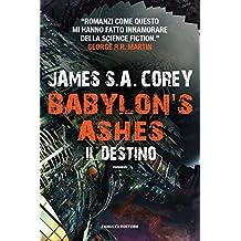 Babylon's Ashes. Il destino (Fanucci Editore) (Italian Edition)
