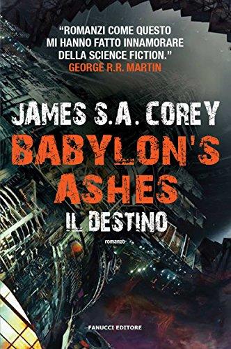 Babylon's Ashes. Il destino (Fanucci Editore) Babylon's Ashes. Il destino (Fanucci Editore) 51E3Jm q5fL