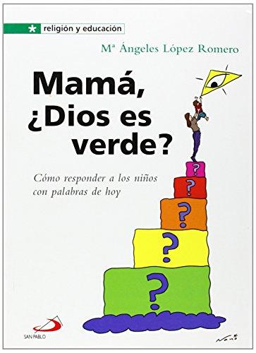 Mamá, ¿Dios es verde? (Religión y educación) por María Ángeles López Romero