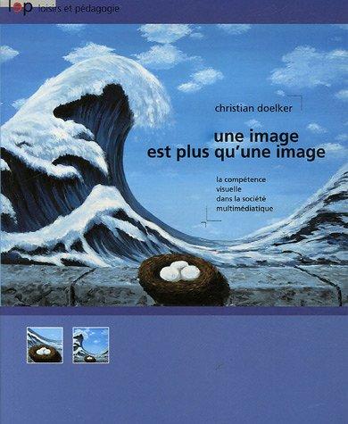Une image est plus qu'une image : La compétence visuelle dans la société multimédiatique