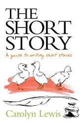 The Short Story – A Perfect Recipe: A Guide to Writing Short Stories