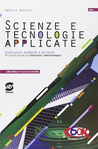 Scienze e tecnologie applicate. Costruzioni, ambiente e territorio. Per gli Ist. tecnici. Con espansione online