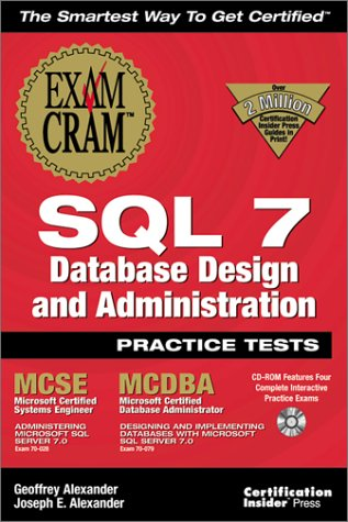 Sql 7 Database Design and Administration Practice Test (Exam Cram) por Geoffrey Alexander
