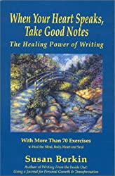 When Your Heart Speaks, Take Good Notes: The Healing Power of Writing