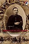 Aimer pour ne pas oublier : L'histoire de Jean Michalon, poilu 1914-18 par du Villard