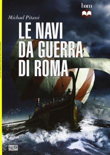 Le navi da guerra di Roma (Biblioteca di arte militare)