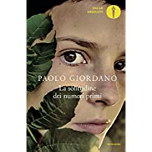 La solitudine dei numeri primi (Scrittori italiani e stranieri)
