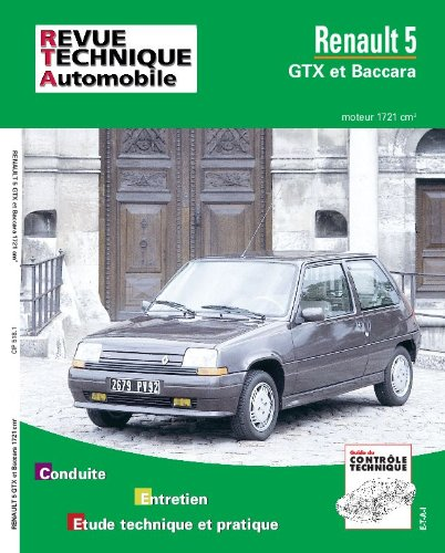 Renault 5 : GTX et Baccara, moteur 1721 cm3 - avec complément étude carrosserie
