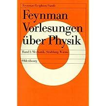 Feynman Vorlesungen über Physik: Band.1 Mechanik, Strahlung und Wärme