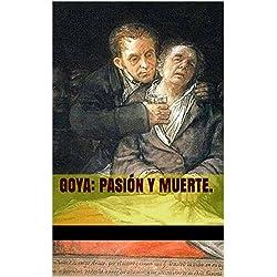 Goya: pasión y muerte.