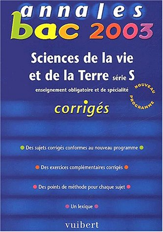 Annales Bac 2003 : Science de la Vie et de la Terre - SVT, série S (Corrigés)