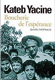 BOUCHERIE DE L'ESPERANCE. Oeuvres théâtrales