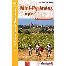 Midi-Pyrenees a Pied - 09-12-31-32-46-65-81-82 - PR - RE02: 80 Promenades & randonnées