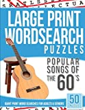 Large Print Wordsearches Puzzles Popular Songs of 60s: Giant Print Word Searches for Adults & Seniors