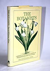The Botanists: A History of the Botanical Society of the British Isles Through a Hundred and Fifty Years by David Elliston Allen (1986-05-16)
