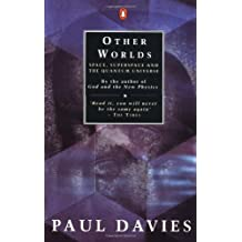 Other Worlds: Space, Superspace and the Quantum Universe (Penguin science) by P. C. W. Davies (1990-08-30)